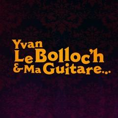 Yvan Le Bolloc'h et ma guitare